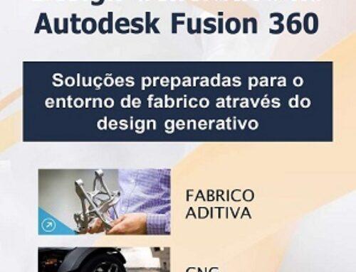 Design generativo aplicado ao Fabrico, com o Fusion 360